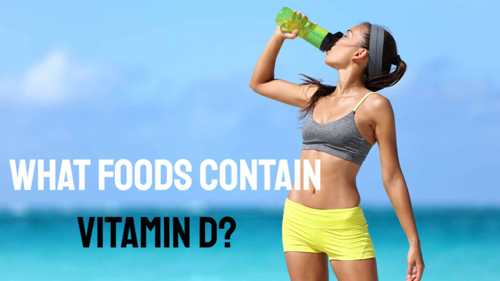 What foods contain Vitamin D