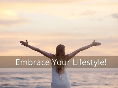 Embrace your new lifestyle